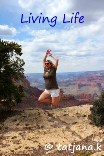 Living Life at the Gran Canyon in 2012!